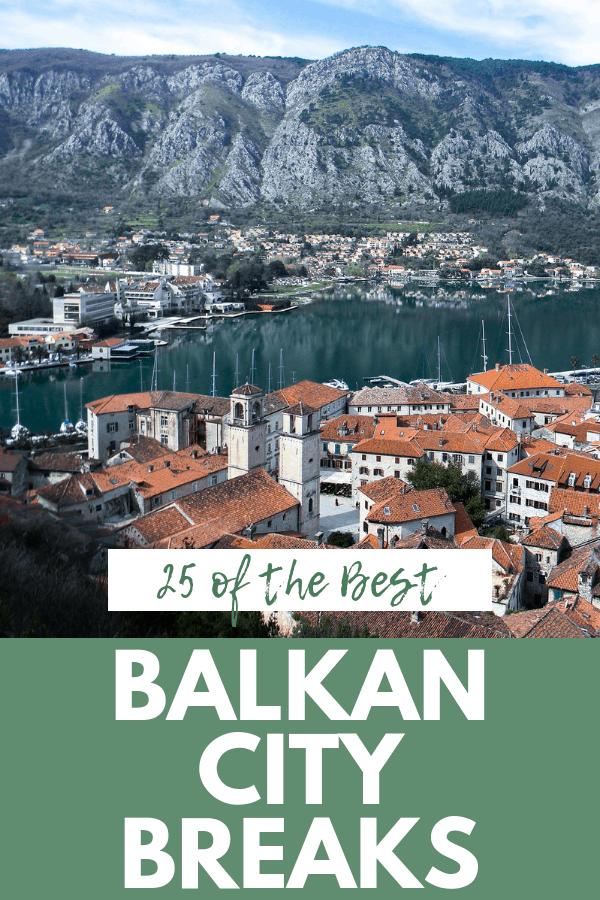 25 Balkan City Breaks