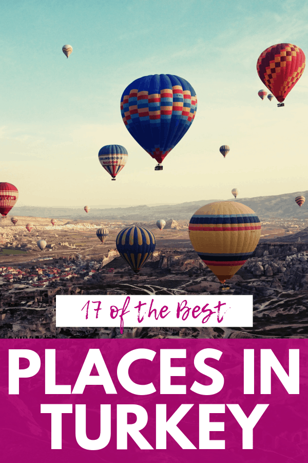 17 of the Best Places to Visit in Turkey