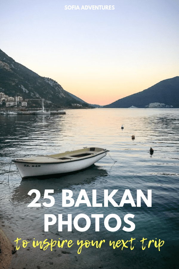 25 Balkan Photos that Prove this Part of the World is Pure Magic