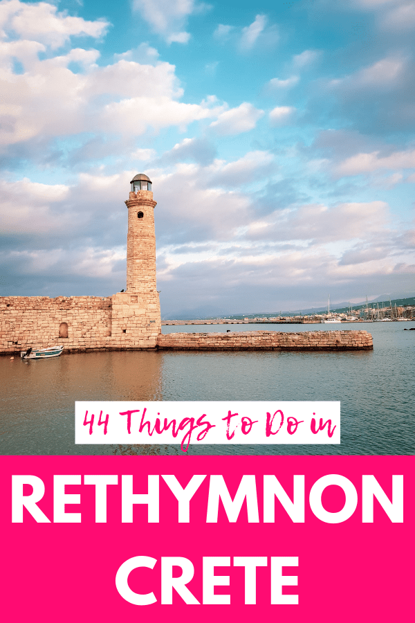 44 Fabulous Things to Do in Rethymnon & Bonus Travel Guide