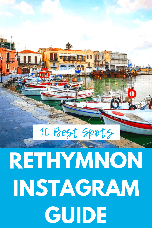 The 10 Most Instagrammable Places in Rethymnon, Crete