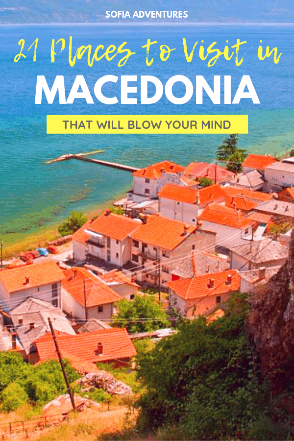 21 Mind-Blowing Places to Visit in Macedonia-2