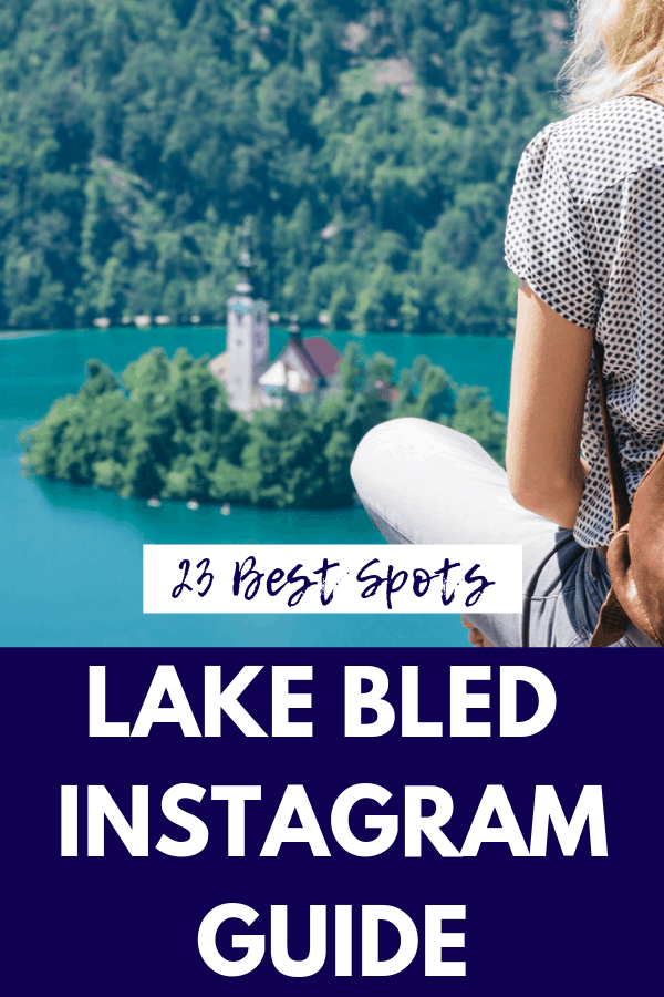23 Most Instagrammable Places in Bled, Slovenia