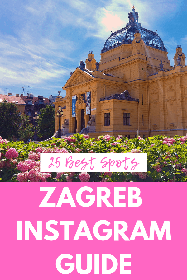 25 Most Instagrammable Places in Zagreb, Croatia