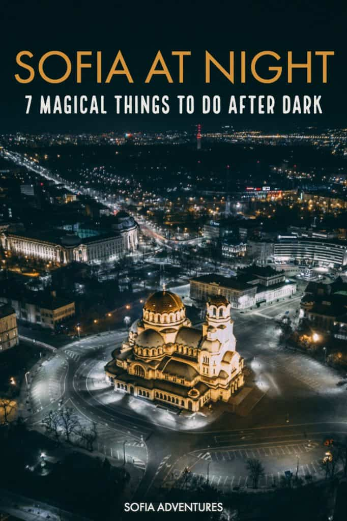 Want to know the best things to do in Sofia at night? Here are our local tips for Sofia nightlife, rooftop bars, Sofia clubs, night city tours, and more!