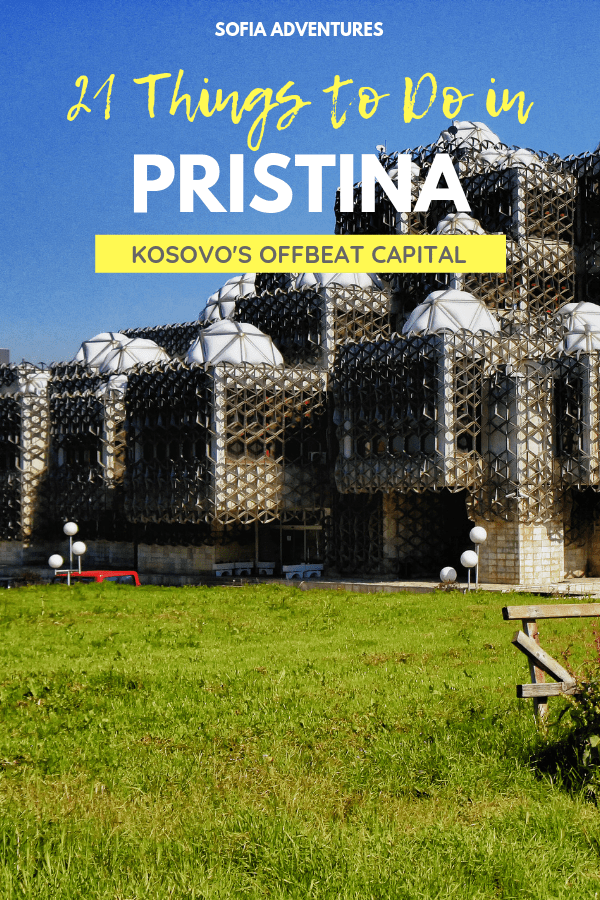 21 Things to Do in Pristina, Kosovo