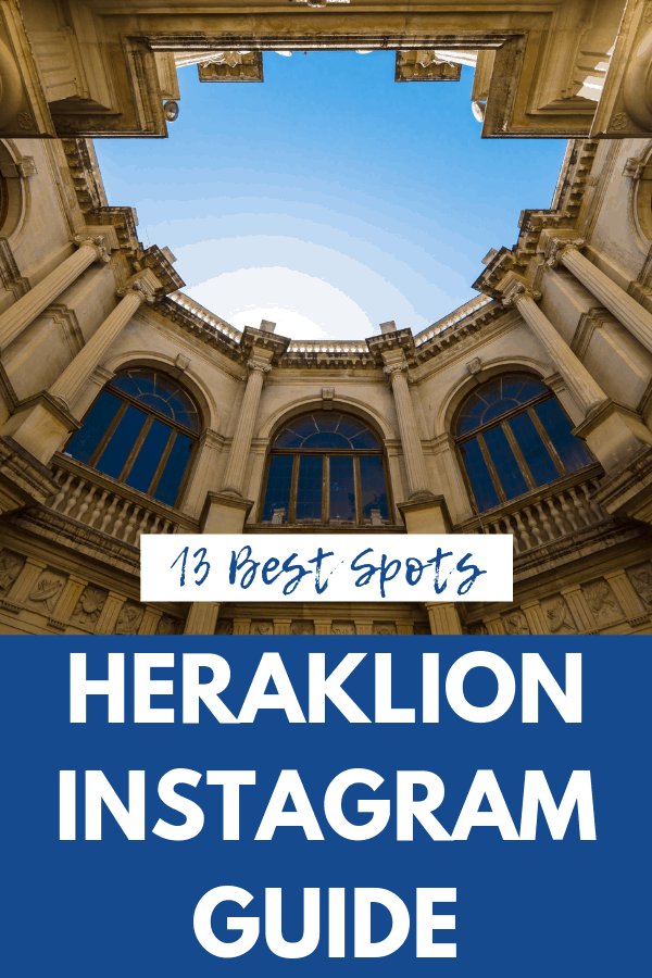Most Instagrammable Places in Heraklion