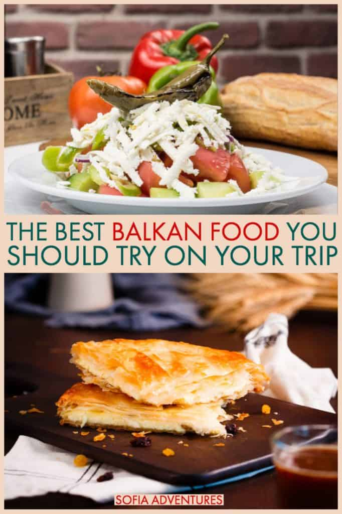 The Best Balkan Food You Need To Try Sofia Adventures