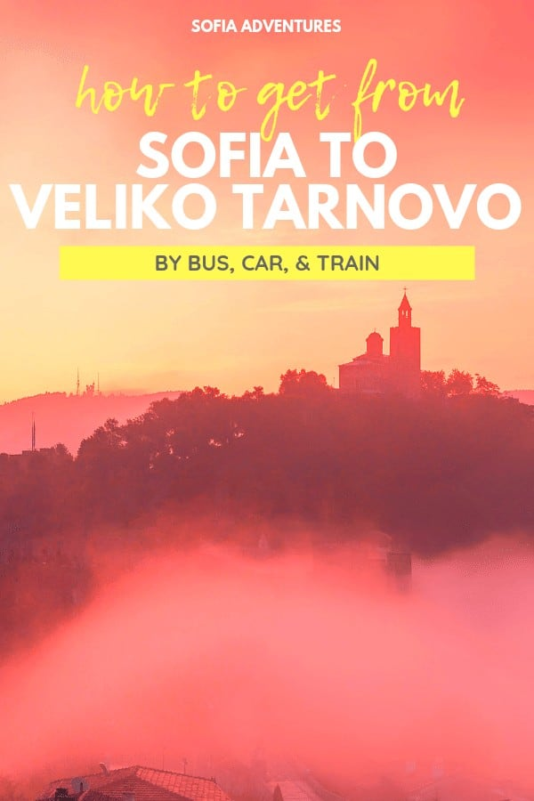 3 Easy Way to Get From Sofia to Veliko Tarnovo