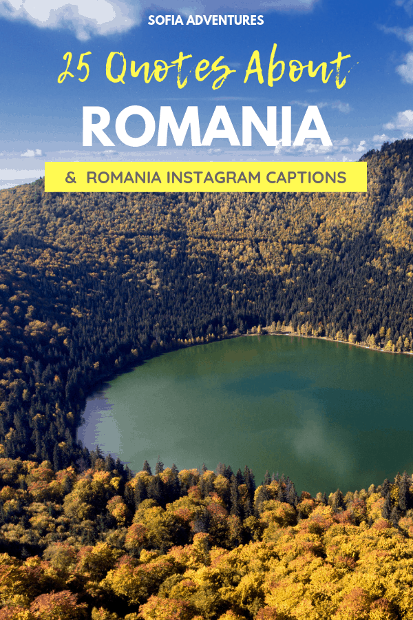 25 Beautiful Romania Quotes about Love, Life, & Travel and Romania Instagram Captions