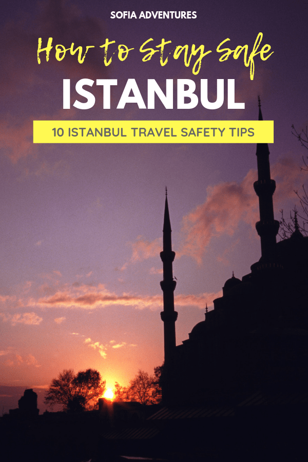 Is Istanbul Safe? 10 Tips to Stay Safe in Istanbul