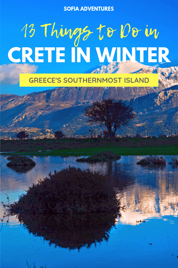 13 Incredible Things To Do In Crete In Winter Sofia Adventures