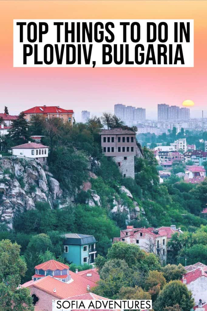 If you're planning to travel to Plovdiv, Bulgaria, here is our Plovdiv travel guide to all the best things to do in Plovdiv, which will help you plan the perfect Plovdiv itinerary. From Plovdiv Old Town to the art district of Kapana to Instagram & photography spots to delicious food and restaurants to the cute architecture and Roman theater and exploring Plovdiv ad night, here's what to do in Plovdiv!