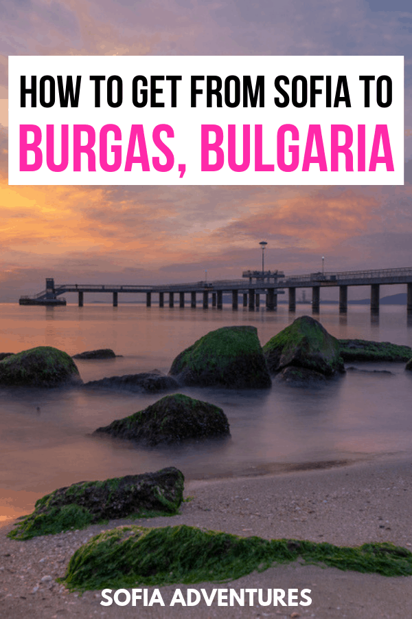 How to Get from Sofia to Burgas, Bulgaria