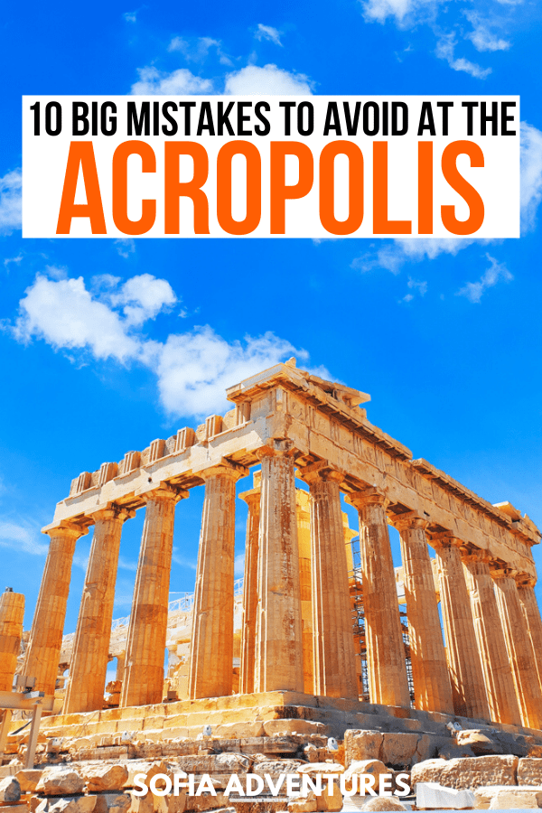 10 Big Mistakes to Avoid When Visiting the Acropolis