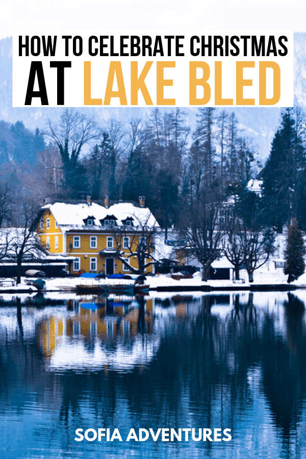 Celebrate Christmas at Lake Bled Christmas in Bled