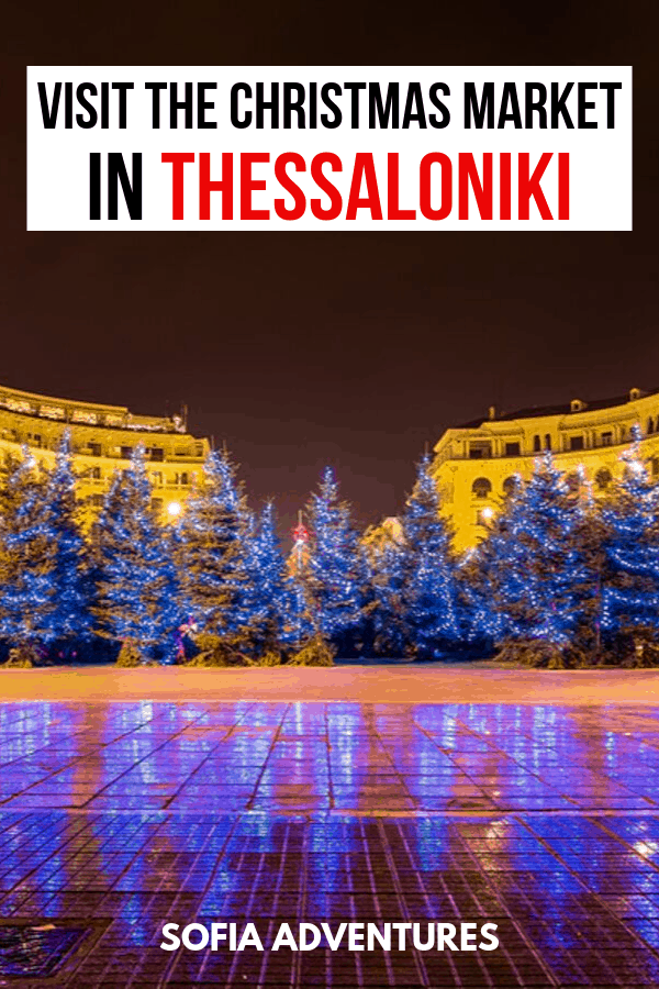Thessaloniki Christmas Market and What to Do at Christmas in Thessaloniki