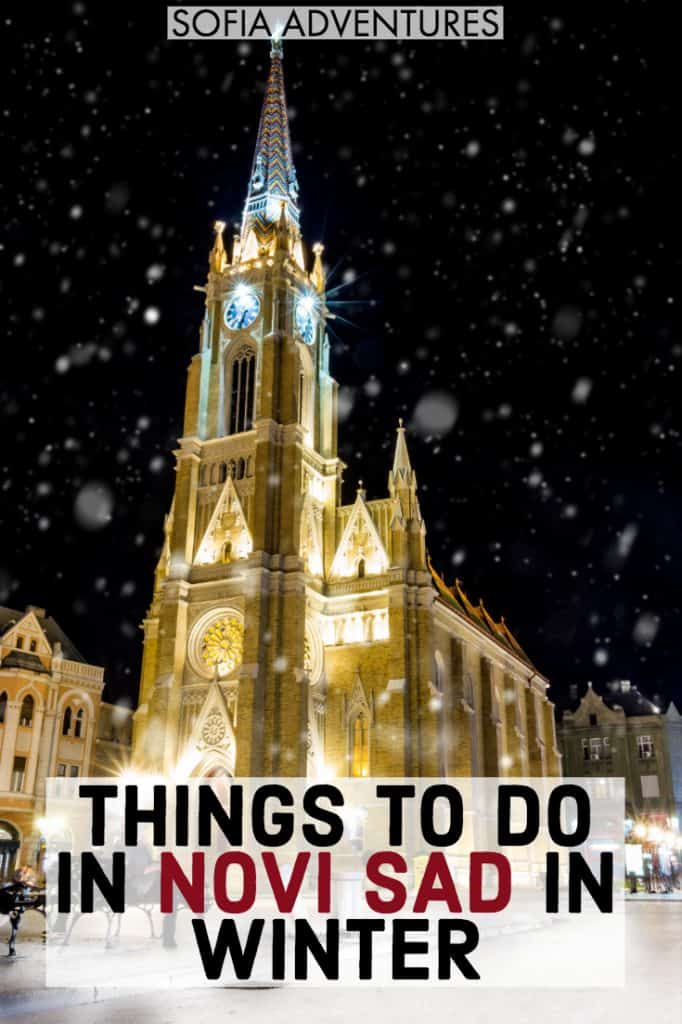 Planning to travel Serbia in winter? Don't skip Novi Sad in winter! Here are all the best things to do in Novi Sad in December, January, and February - from Christmas markets and snowy Petrovaradin Fortress to Christmas markets and beyond!