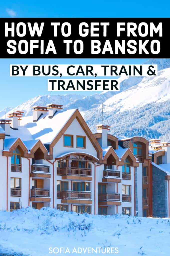 Planning to visit Bansko, Bulgaria's #1 ski resort? Here is how to get to Bansko from Sofia, including Sofia Airport, by car, bus, train, and transfer.  Here's how to get to Bansko in winter or summer to enjoy a ski holiday or hiking trip!