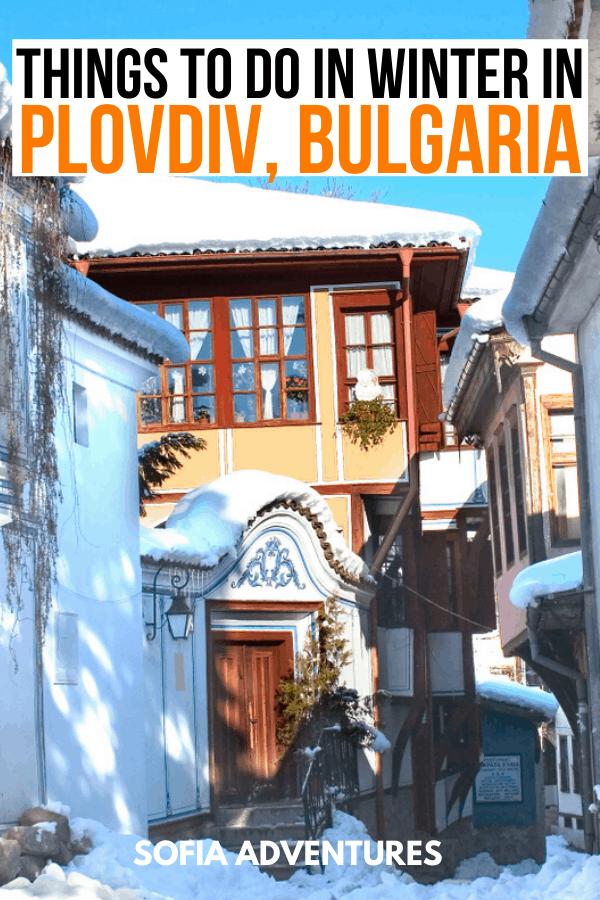 Plovdiv in Winter & Plovdiv Winter Travel Tips