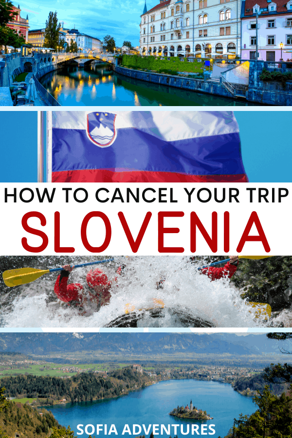 How to Cancel Your Trip to Slovenia-2