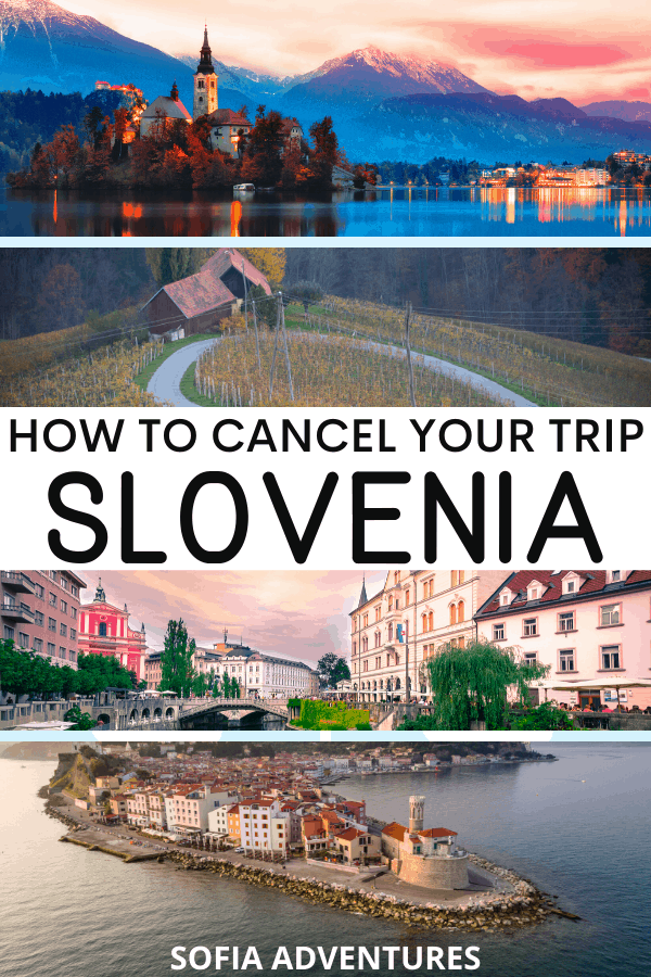 How to Cancel Your Trip to Slovenia